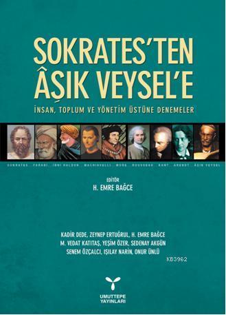 Sokrates'ten Aşık Veysel'e; İnsan, Toplum ve Yönetim Üstüne Denemeler