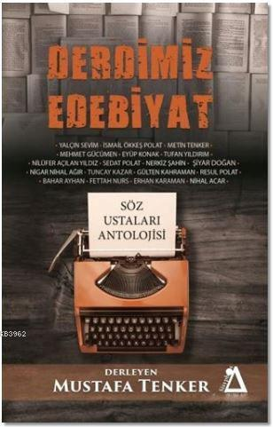 Derdimiz Edebiyat; Söz Ustaları Antolojisi