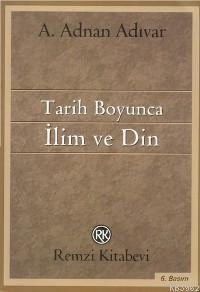 Tarih Boyunca; İlim ve Din