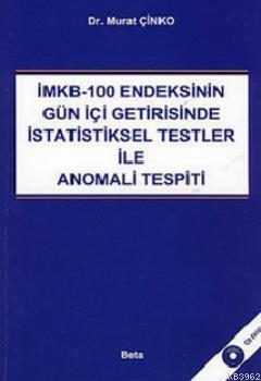 İMKB-100 Endeksinin Gün İçi Getirisinde İstatistiksel Testler İle Anomali Tespiti