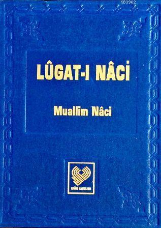 Lügat-i Naci; Osmanlı Türkçesi Tıpkıbasım
