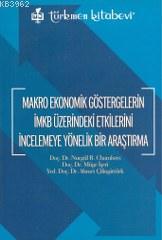Makro Ekonomik Göstergelerin İMKB Üzerindeki Etkilerini İncelemeye Yönelik Bir Araştırma