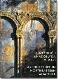 Kuzeydoğu Anadoluda Mimari; Architecture In Northeastern Anatolia