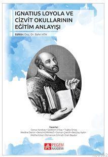 Ignatius Loyola ve Cizvit Okullarının Eğitim Anlayışı