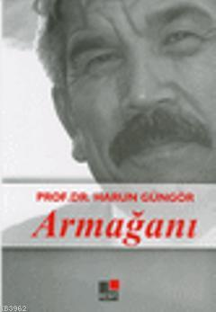 Prof. Dr. Harun Güngör Armağanı