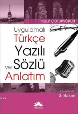 Uygulamalı Türkçe Yazılı ve Sözlü Anlatım