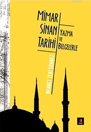 Yazma ve Belgelerle Mimar Sinan Tarihi