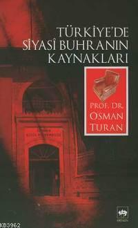 Türkiye'de Siyasî Buhranın Kaynakları
