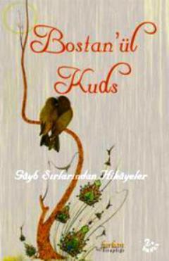 Bostan'ül Kuds; Gâyb Sırlarından Hikâyeler