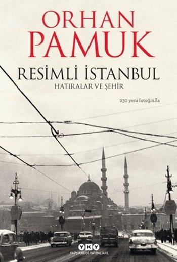 Resimli İstanbul; Hatıralar ve Şehir