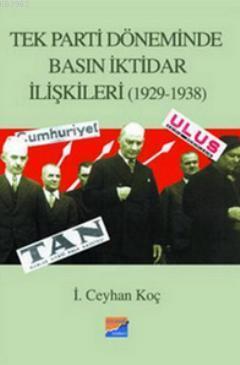 Tek Parti Döneminde Basın İktidar İlişkileri (1929-1938)