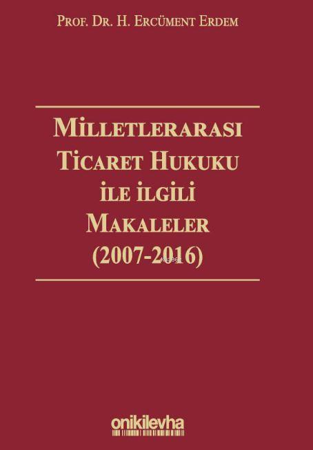 Milletlerarası Ticaret Hukuku ile İlgili Makaleler ( 2007-2016)