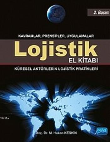 Lojistik El Kitabı - Kavramlar Prensipler Uygulamalar; Küresel Aktörlerin Lojistik Pratikleri