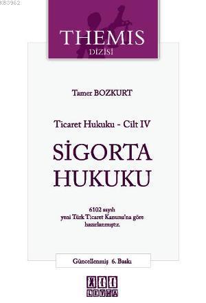 Themis Sigorta Hukuku - Ticaret Hukuku Cilt: 4