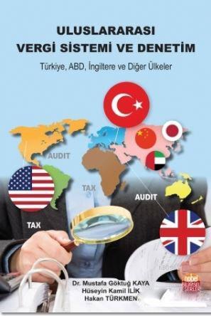 Uluslararası Vergi Sistemi ve Denetim; Türkiye ABD İngiltere ve Diğer Ülkeler