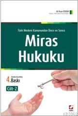 Miras Hukuku (2.Cilt); Türk Medeni Kanunundan Önce Ve Sonra