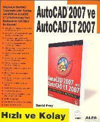 Autocad 2007 ve Autocad Lt 2007; Hızlı ve Kolay