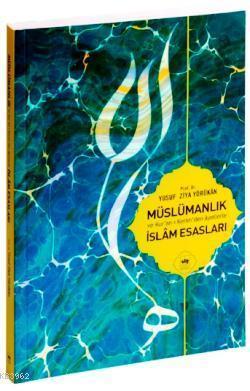 Müslümanlık ve Kur´an-ı Kerim´den Âyetlerle İslâm Esasları