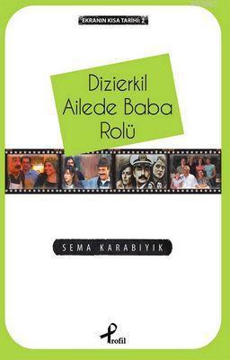 Dizierkil Ailede Baba Rolü; Ekranın Kısa Tarihi:2