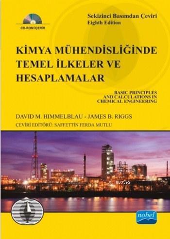 Kimya Mühendisliğinde Temel İlkeler ve Hesaplamalar (Ciltli - Cd'li); 8. Baskıdan Çeviri