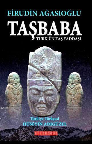 Taşbaba; Türk'ün Taş Yaddaşı