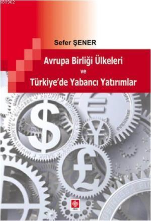 Avrupa Birliği Ülkeleri ve Türkiye'de Yabancı Yatırımlar