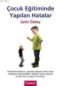 Çocuk Eğitiminde Yapılan Hatalar