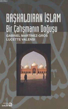 Başkaldıran İslam; Bir Çatışmanın Doğuşu