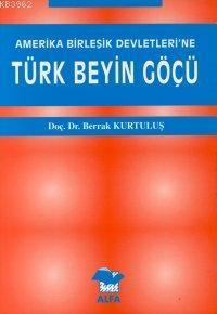 Amerika Birleşik Devletleri´ne| Türk Beyin Göçü