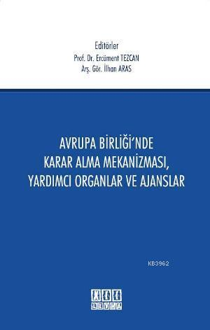Avrupa Birliği'nde Karar Alma Mekanizması, Yardımcı Organlar ve Ajanslar
