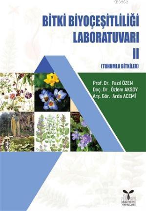 Bitki Biyoçeşitliliği Laboratuvarı 2; Tohumlu Bitkiler