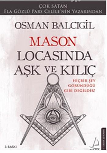 Mason Locasında Aşk ve Kılıç; Hiçbir Şey Göründüğü Gibi Değildir