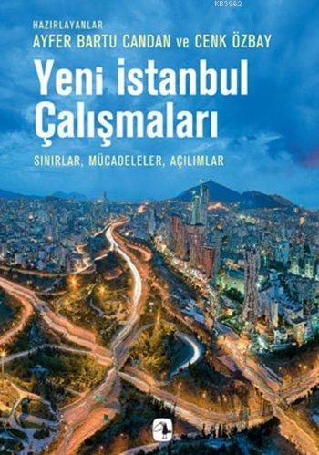 Yeni İstanbul Çalışmaları; Sınırlar, Mücadeleler, Açılımlar