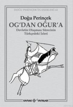 Og'dan Oğur'a; Devletin Oluşması Sürecinin Türkçedeki İzleri