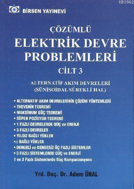 Çözümlü Elektrik Devre Problemleri Cilt: 3; Alternatif Akım Devreleri