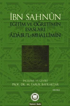 Eğitim Ve Öğretimin Esasları; Âdâbul-Muallimîn