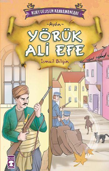 Yörük Ali Efe; Kurtuluşun Kahramanları - 1, (9+ Yaş)