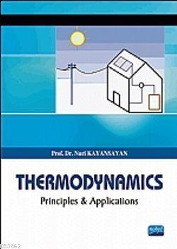 Thermodynamics; Principles and Applications