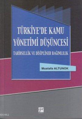 Türkiye'de Kamu Yönetimi Düşüncesi; Tarihsel Ve Disipliner Bağımlılık