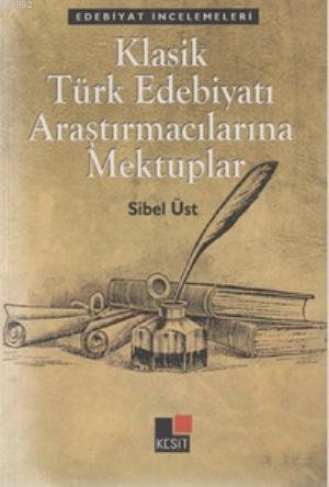Klasik Türk Edebiyatı Araştırmacılarına Mektuplar