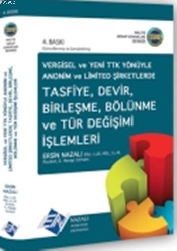 Tasfiye, Devir, Birleşme, Bölünme ve Tür Değişimi İşlemleri; Vergisel ve Yeni Türk Ticaret Kanunu Yönüyle Anonim ve Limited Şirketlerde