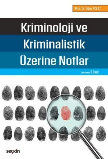 Kriminoloji ve Kriminalistik Üzerine Notlar