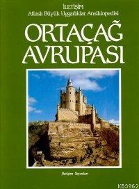 Ortaçağ Avrupası; Atlaslı Büyük Uygarlıklar Ansiklopedisi 6