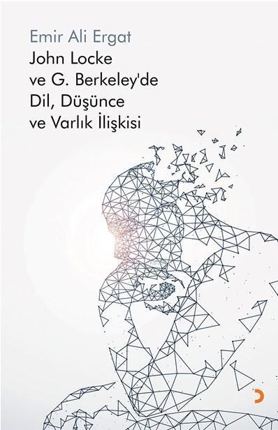 John Locke ve G. Berkeley'de Dil, Düşünce ve Varlık İlişkisi