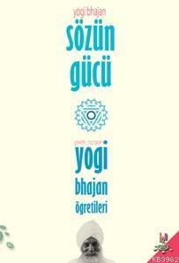 Sözün Gücü; Yogi Bhajan Öğretileri