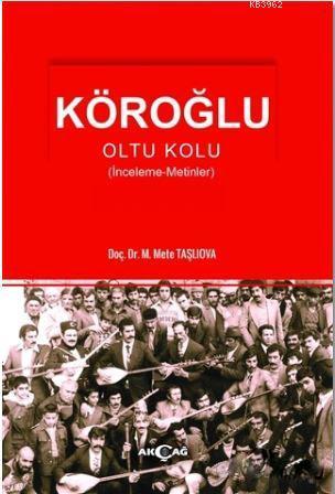 Köroğlu; Oltu Kolu