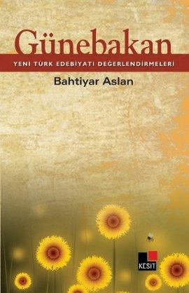 Günebakan; Yeni Türk Edebiyatı Değerlendirmeleri