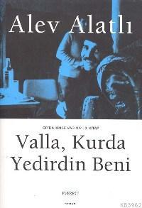 Valla, Kurda Yedirdin Beni!; Or'da Kimse Var mı? - Kitap 3