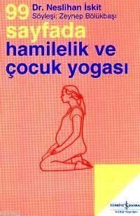 99 Sayfada Hamilelik ve Çocuk Yogası; Söyleşi: Zeynep Bölükbaşı