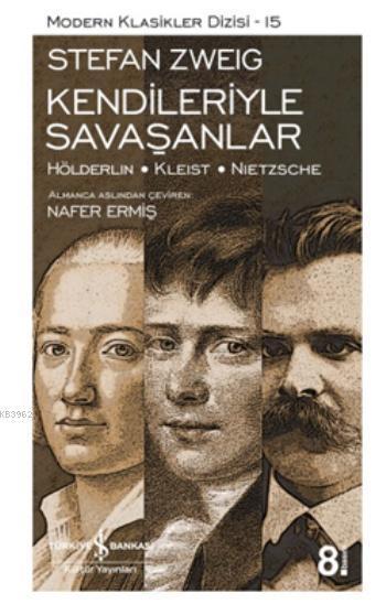 Kendileriyle Savaşanlar; Hölderlin - Kleist - Nietzsche